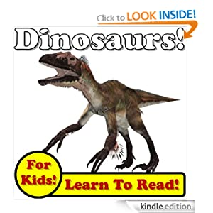Devious Dinosaurs! Learn About Dinosaurs While Learning To Read - Dinosaur Photos And Facts Make It Easy! (Over 45+ Photos of Dinosaurs)