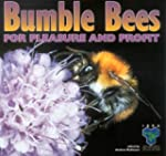 Bumblebees for Pleasure and Profit