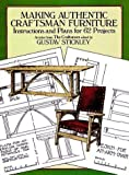Making Authentic Craftsman Furniture: Instructions and Plans for 62 Projects (Dover books on woodworking &amp; carving)