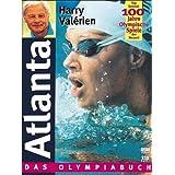 Atlanta '96. Das Olympiabuch