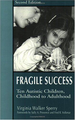 Fragile Success: Ten Autistic Children, Childhood To Adulthood