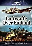 img - for Luftwaffe Over Finland (Luftwaffe at War) book / textbook / text book