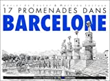 echange, troc Martine Lecluse, Xavier De Coster - 17 promenades dans Barcelone