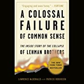 A Colossal Failure of Common Sense: The Inside Story of the Collapse of Lehman Brothers | [Patrick Robinson, Lawrence G. McDonald]