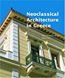 img - for Neoclassical Architecture in Greece (Getty Trust Publications: J. Paul Getty Museum) book / textbook / text book