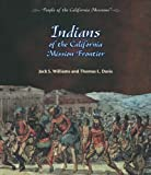 img - for Indians of the California Mission Frontier (People of the California Missions) book / textbook / text book