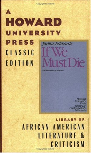If We Must Die (Howard University Press library of contemporary literature), Junius Edwards