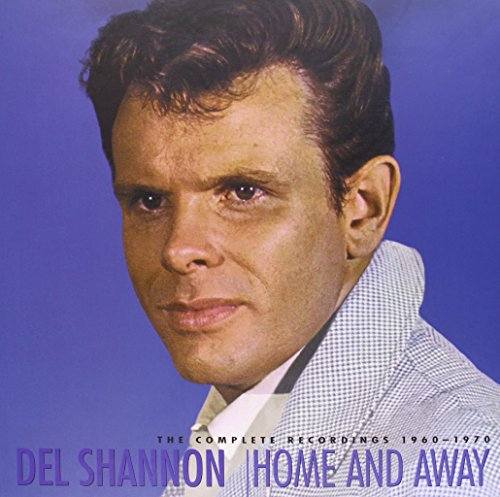 DEL SHANNON - Home & Away: The Complete Recordings 1960 - 1970 - Zortam Music