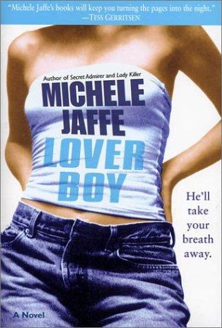 Loverboy: A Novel, Jaffe,Michele