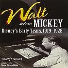 Walt Before Mickey: Disney's Early Years, 1919-1928 Hörbuch von Timothy S. Susanin Gesprochen von: Al Kessel