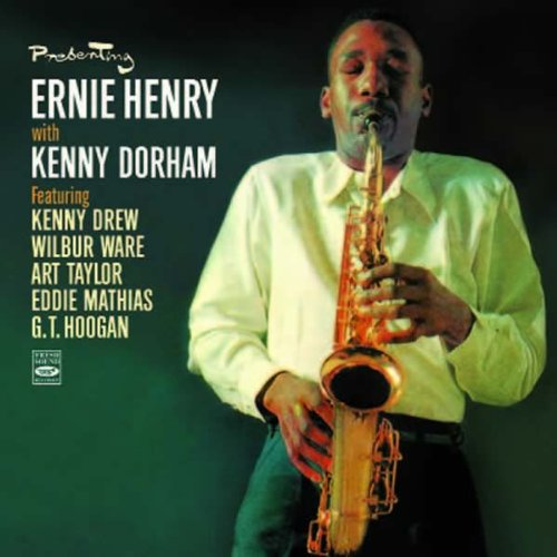 Presenting Ernie Henry with Kenny Dorham (+2 Horns  2 Rhythm) by Kenny Dorham, Ernie Henry, Kenny Drew, Wilbur Ware and Art Taylor