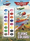 Tricia Callahan Flying Colors! [With Paint] (Disney Planes)
