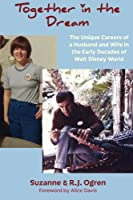 Together in the Dream: The Unique Careers of a Husband and Wife in the Early Decades of Walt Disney World