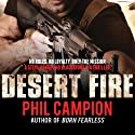 Desert Fire Audiobook by Phil Campion Narrated by Leighton Pugh