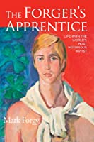 The Forger's Apprentice: Life with the World's Most Notorious Artist (English Edition)