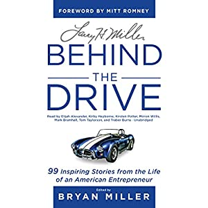 Larry H. Miller: Behind the Drive Audiobook