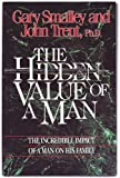 The Hidden Value of a Man: The Incredible Impact of Man on His Family