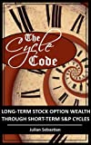 THE CYCLE CODE | long-term stock option wealth through short term S&P cycles