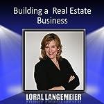 Building a Real Estate Business | Loral Langemeier