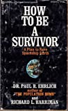 How to Be a Survivor (0345221257) by Ehrlich, Paul R.