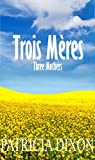 Trois M�res: Three Mothers