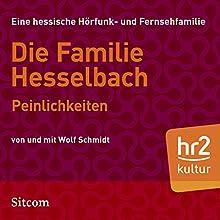 Peinlichkeiten (Die Hesselbachs 1.6) Hörspiel von Wolf Schmidt Gesprochen von: Wolf Schmidt, Sophie Engelke, Else Knott, Carl Luley, Joost-Jürgen Siedhoff, Lia Wöhr