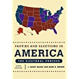 Parties and Elections in America: The Electoral Process 6th Edition ~ Louis Sandy Maisel