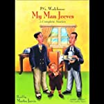 My Man Jeeves (       UNABRIDGED) by P.G. Wodehouse Narrated by Martin Jarvis