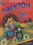 img - for The Phantom of the Muppet Theater book / textbook / text book