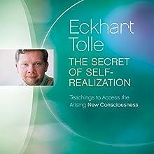 The Secret of Self-Realization Discours Auteur(s) : Eckhart Tolle Narrateur(s) : Eckhart Tolle