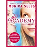 img - for [(The Academy: Love Match )] [Author: Monica Seles] [Feb-2014] book / textbook / text book