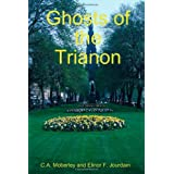 Ghosts of the Trianon ~ C.A. Moberley
