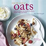 For the Love of Oats: Delicious Recip...