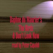 The Birds & Don't Look Now   Livre audio Auteur(s) : Daphne Du Maurier Narrateur(s) : Peter Capaldi