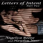 Letters of Intent: Part Two | Angelica Boone,Hayden Voss