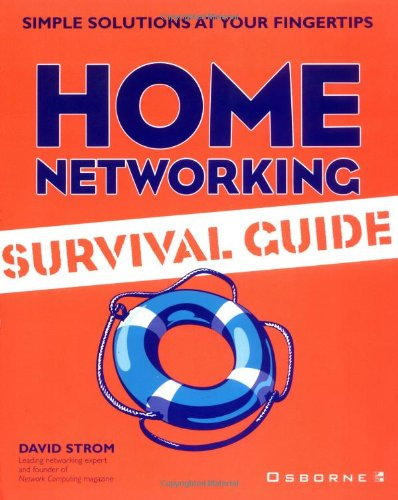Home Networking Survival Guide (Simple Solutions at Your Fingertips)