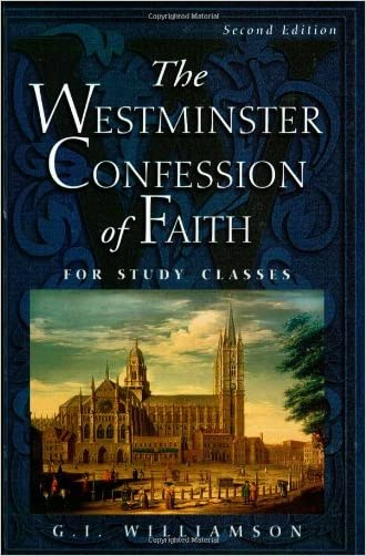 The Westminster Confession of Faith: For Study Classes written by G. I. Williamson