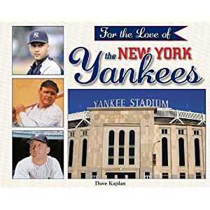 For the Love the New York Yankees Dave Kaplan