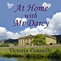 At Home with Mr. Darcy: Austen Addicts, Book 6 Audiobook by Victoria Connelly Narrated by Jan Cramer