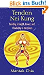 Tendon Nei Kung: Building Strength, P...