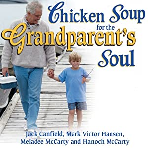Chicken Soup for the Grandparent's Soul Audiobook