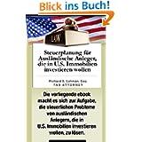 Steuerplanung für Ausländische Anleger, die in U.S. Immobilien investieren wollen (Tax Planning for Foreign Investors...