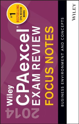 Wiley CPAexcel Exam Review 2014 Focus Notes: Business Environment and Concepts