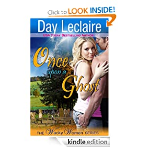Free Kindle Book: Once Upon a Ghost (The Wacky Women Series, Book 1), by Day Leclaire. Publisher: ePublishing Works! (October 9, 2012)