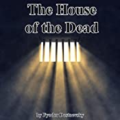 The House of the Dead | [Fyodor Dostoevsky]