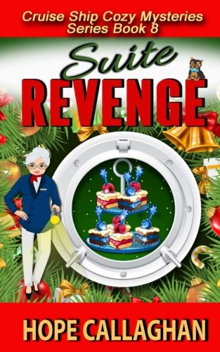 Suite Revenge (Cruise Ship Christian Cozy Mysteries Series) (Volume 8)