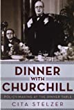 Dinner with Churchill: Policy-Making at the Dinner Table by Stelzer, Cita (2013) Hardcover Cita Stelzer