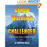 Global Warming, Challenged: True Climate Crisis or Media Hype?