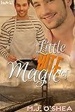 A Little Bite of Magic (Little Magic) by MJ O'Shea