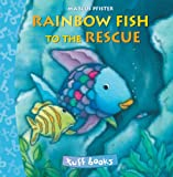 Marcus Pfister The Rainbow Fish to the Rescue Tuff Book (Tuff Books)